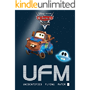 Cars Toon: UFM: Unidentified Flying Mater (Disney Picture Book (ebook))