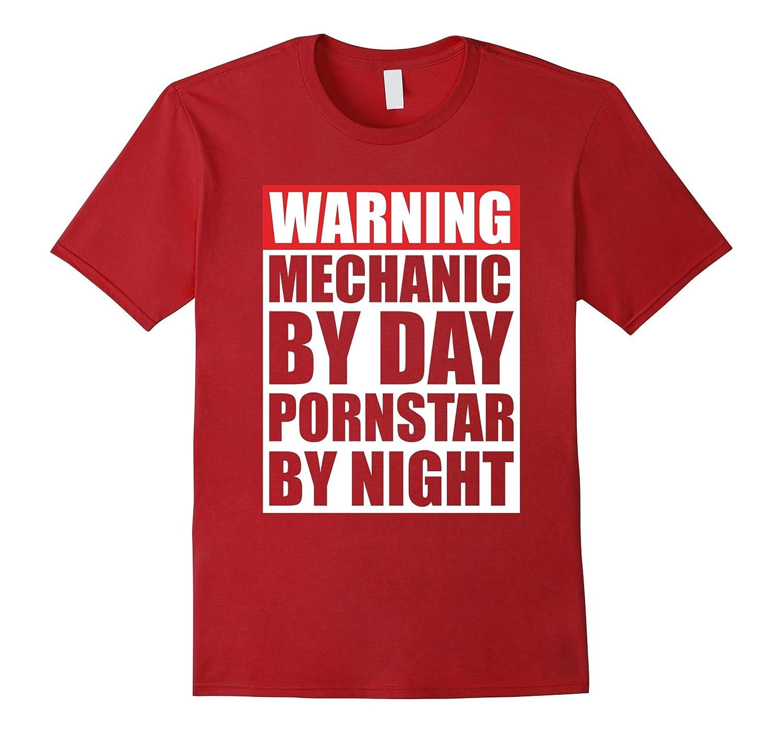 Mechanic by Day Pornstar by Night Gift T shirt-RT