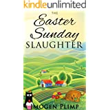 The Easter Sunday Slaughter: A Cozy Spring Murder Mystery (Claire Andersen Murder for All Seasons Cozy Mystery Series Book 2)