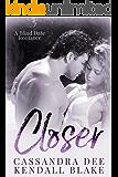 Closer: A Blind Date Bad Boy Romance