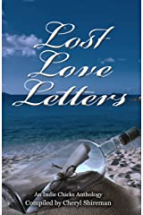 Lost Love Letters: An Indie Chicks Anthology Kindle Edition