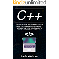 C++: The Ultimate Beginner's Guide to Learn and Understand C++ Programming Effectively (English Edition)