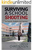 Surviving A School Shooting: For Parents, Students, and Teachers
