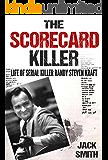 The Scorecard Killer: The Life of Serial Killer Randy Steven Kraft