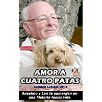 Amor a cuatro patas: Anselmo y Lan te sumergen en una historia fascinante (Spanish Edition)