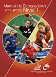 Manual de Entrenadores ITTF-IPTTC Nivel 1 (Table Tennis Coaching)