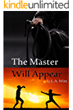 The Master Will Appear (English Edition)