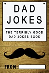 Dad Jokes: The Terribly Good Dad jokes book| Father's Day gift, Dads Birthday Gift, Christmas Gift For Dads Kindle Edition