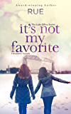 It's Not My Favorite: A Romantic Comedy (The Lake Effect Series Book 1)