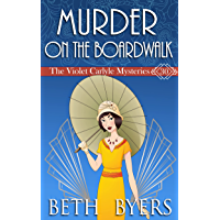 Murder On The Boardwalk: A Violet Carlyle Cozy Historical Mystery (The Violet Carlyle Mysteries Book 31)