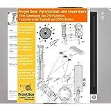Pyrotechnik und Feuerwerk: Deine Projektbox inkl. 219 Original-Patenten bringt Dich mit Spaß hinter die Geheimnisse der Technik!