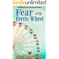 Fear at the Ferris Wheel (A Whodunit Pet Cozy Mystery Series Book 3)