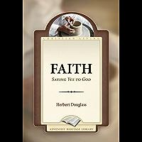 Faith: Saying Yes to God (English Edition)