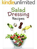 Top 50 Most Delicious Homemade Salad Dressing Recipes [A Salad Dressing Cookbook] (Recipe Top 50's Book 106)