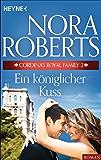 Cordina's Royal Family 2. Ein königlicher Kuss (Die Cordina-Serie)