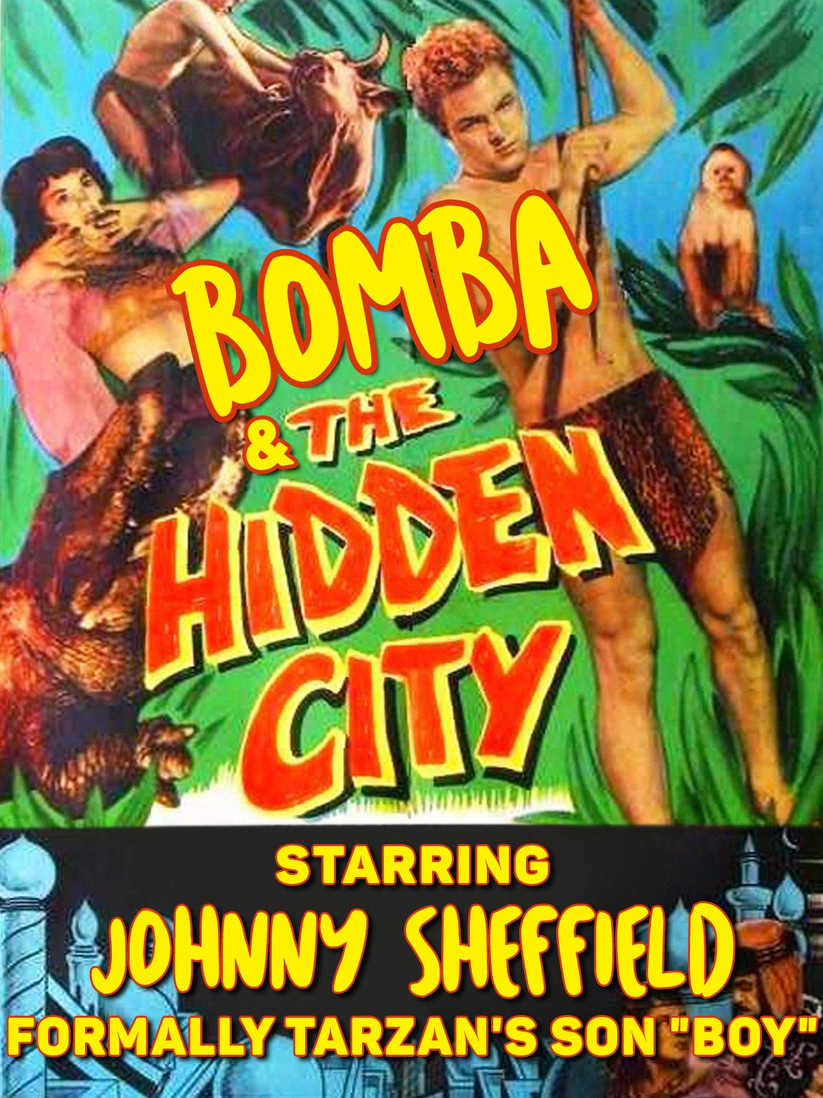 "Bomba & The Hidden City - Starring Johnny Sheffield, Formally Tarzan's Son ""Boy"""