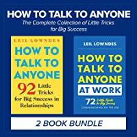 How to Talk to Anyone: The Complete Collection of Little Tricks for Big Success