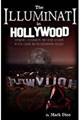 The Illuminati in Hollywood: Celebrities, Conspiracies, and Secret Societies in Pop Culture and the Entertainment Industry Kindle Edition