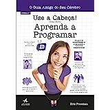 Use a cabeça!: aprenda a programar