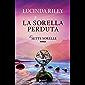 La sorella perduta (Le Sette Sorelle Vol. 7) (Italian Edition)