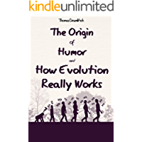 The Origin of Humor and How Evolution Really Works