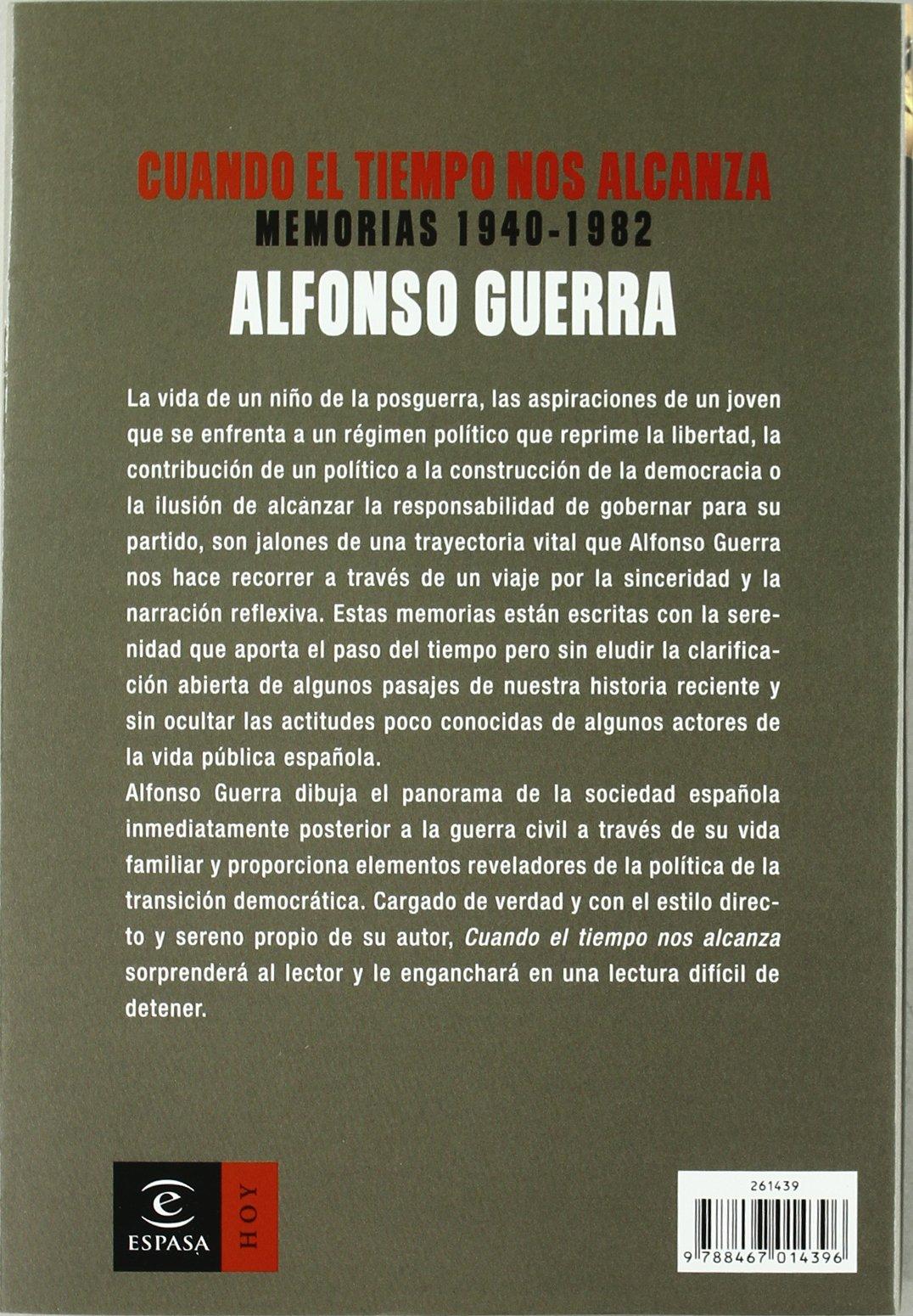 Cuando el tiempo nos alcanza (ESPASA HOY): Amazon.es: Guerra, Alfonso: Libros