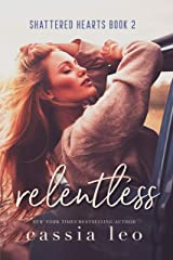 Relentless (Shattered Hearts Book 2) Kindle Edition