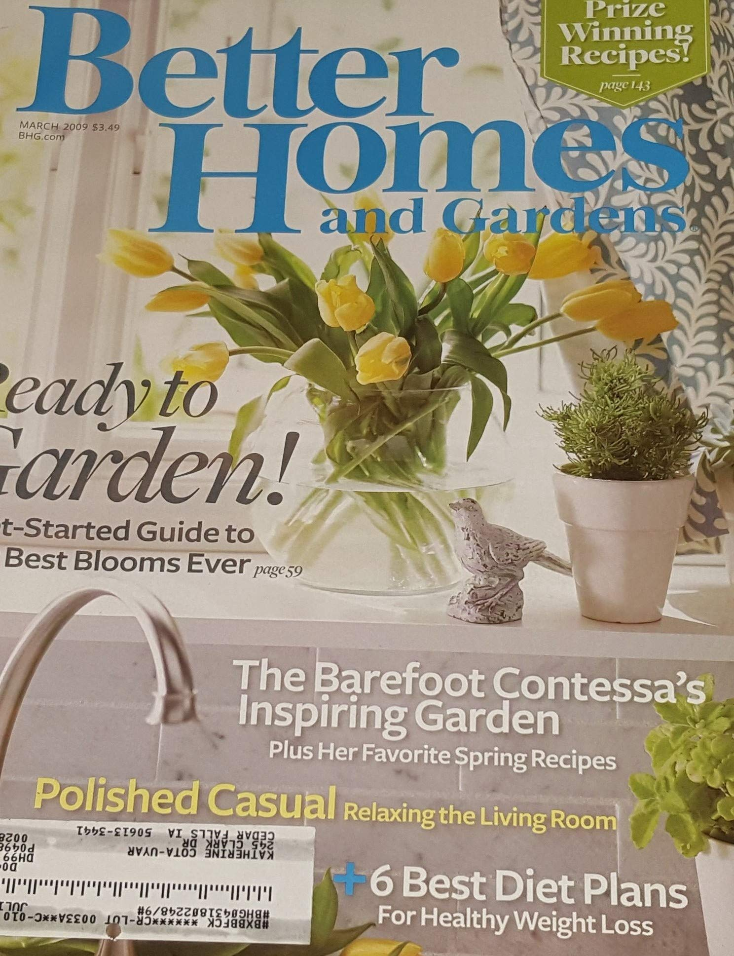 Better Homes and Gardens, March 2009, Ready to Garden! A Get- started Guide to Your Best Blooms Ever. (The Barefoot Contessa's Inspiring Garden, Plus Her Favorite Spring Recipes) ebook
