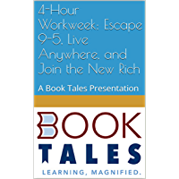 4-Hour Workweek: Escape 9-5, Live Anywhere, and Join the New Rich: A Book Tales Presentation (English Edition)