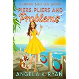 Piers, Pliers and Problems (Sapphire Beach Cozy Mystery Series Book 3)