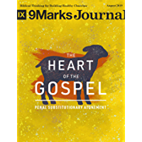 The Heart of the Gospel | 9Marks Journal: Penal Substitutionary Atonement