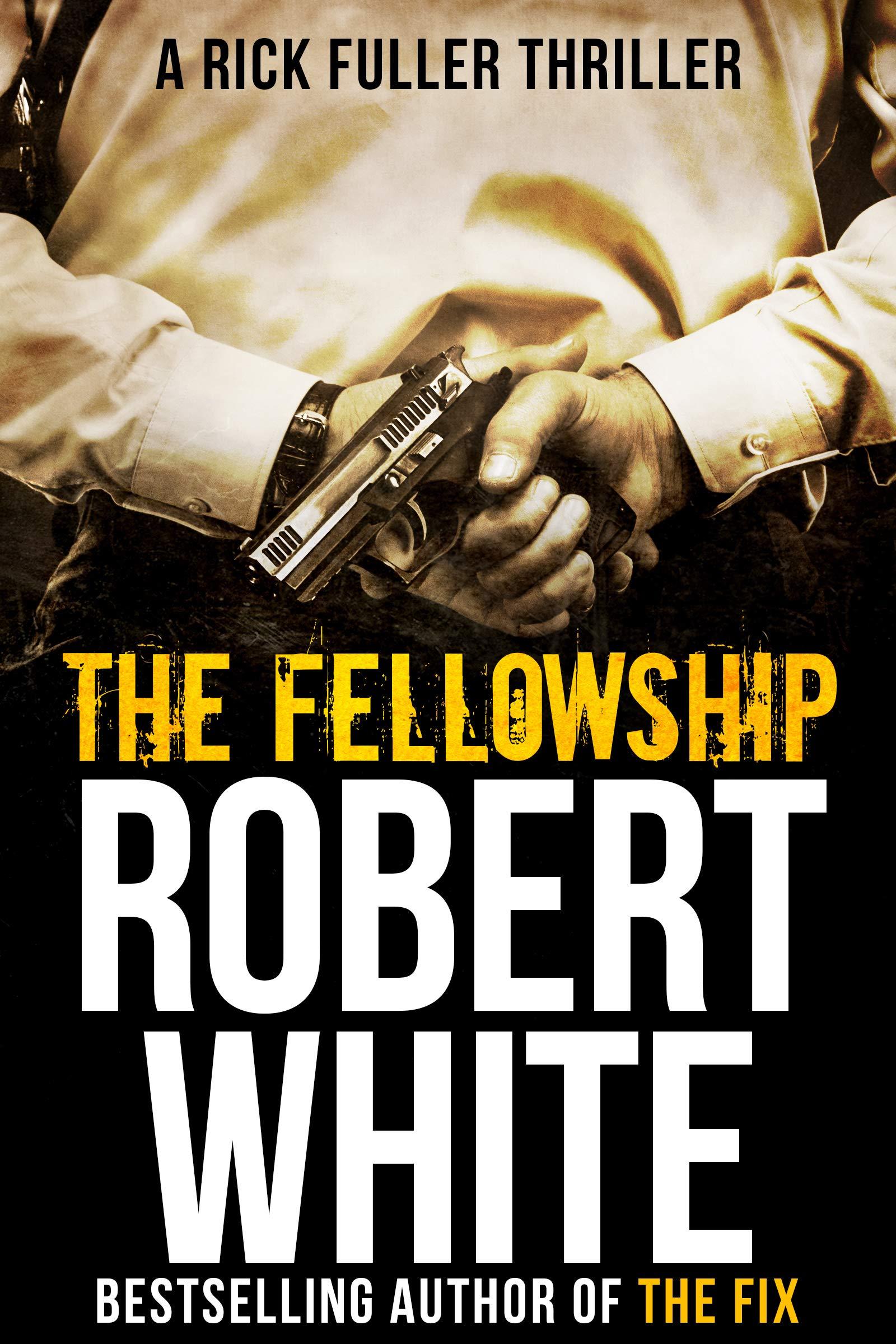 THE FELLOWSHIP: SAS hero turns Manchester hitman (A Rick Fuller Thriller Book 5)