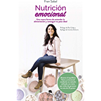 Nutrición emocional: Una nueva forma de entender la alimentación y conseguir tu peso ideal (Spanish Edition)