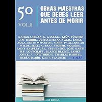 50 Obras Maestras que Debes Leer Antes de Morir: Vol.8 (Los Más Vendidos en Español)
