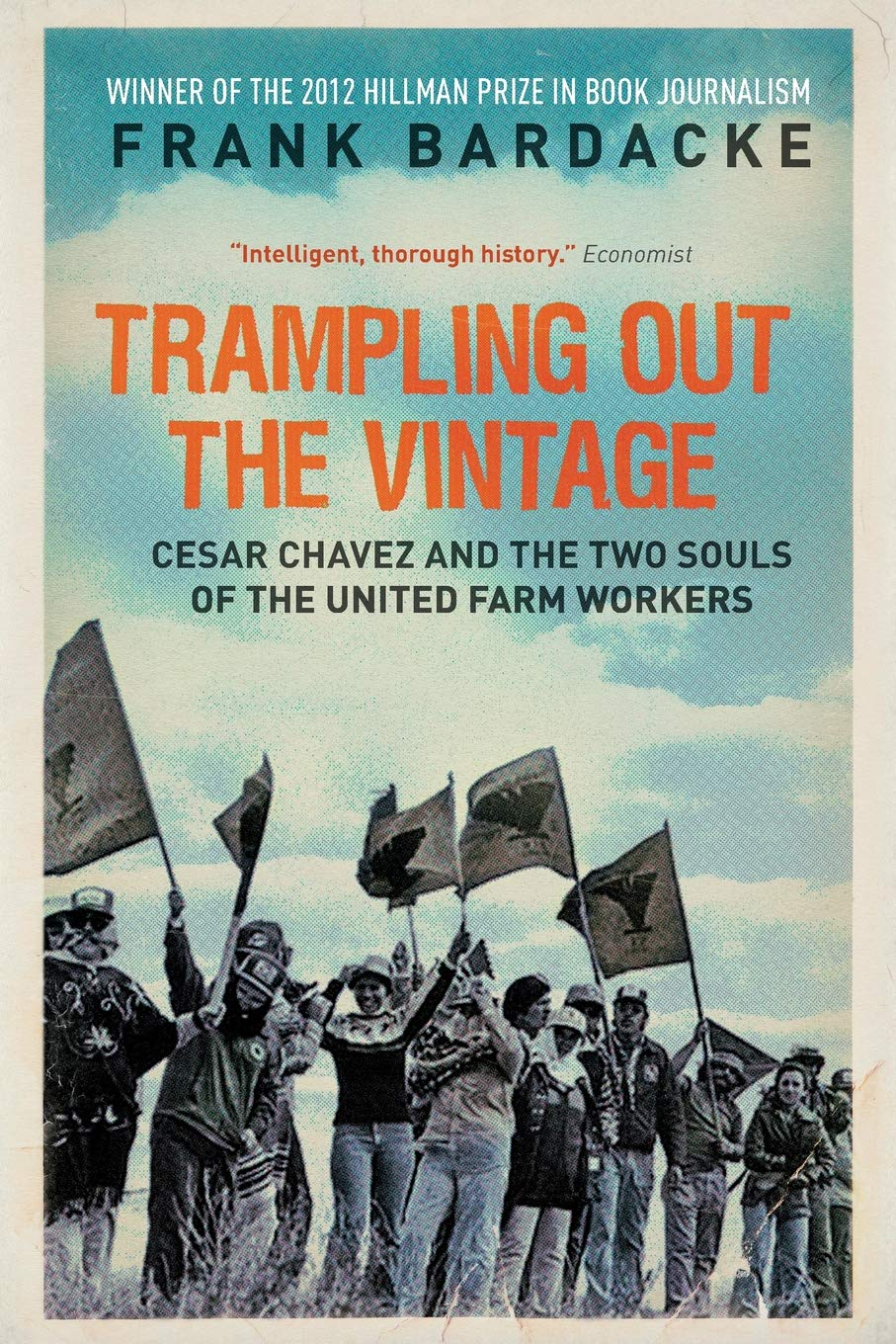 Trampling Out the Vintage: Cesar Chavez and the Two Souls of