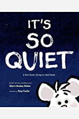 It's So Quiet: A Not-Quite-Going-to-Bed Book Kindle Edition