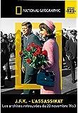 National Geographic - JFK: l'assassinat. Les archives retrouvées du 22 novembre 1963