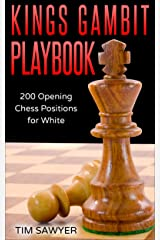 Kings Gambit Playbook: 200 Opening Chess Positions for White (Chess Opening Playbook Book 5) Kindle Edition