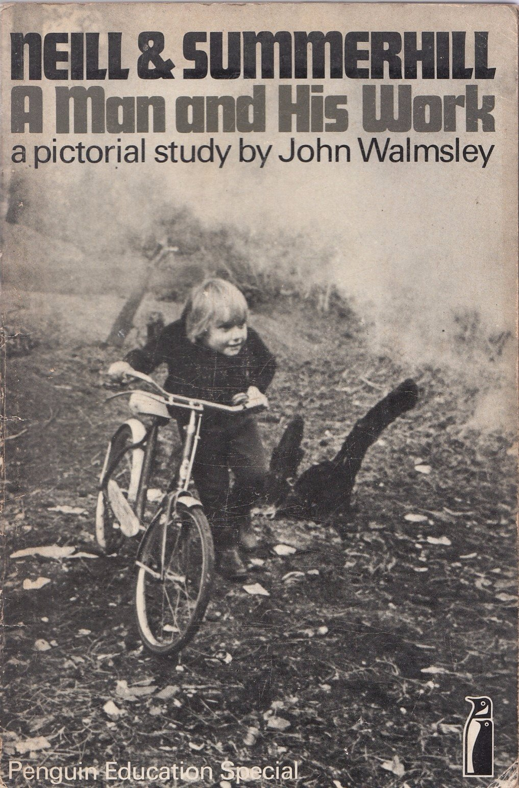 Neill and Summerhill: Pictorial Study (Penguin education specials), Walmsley, John; Berg, Leila