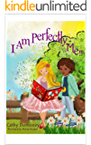 I Am Perfectly Me!: How To Connect To Your Inner Wisdom and Self-Love. (Positive Mindset For Kids Book 5)