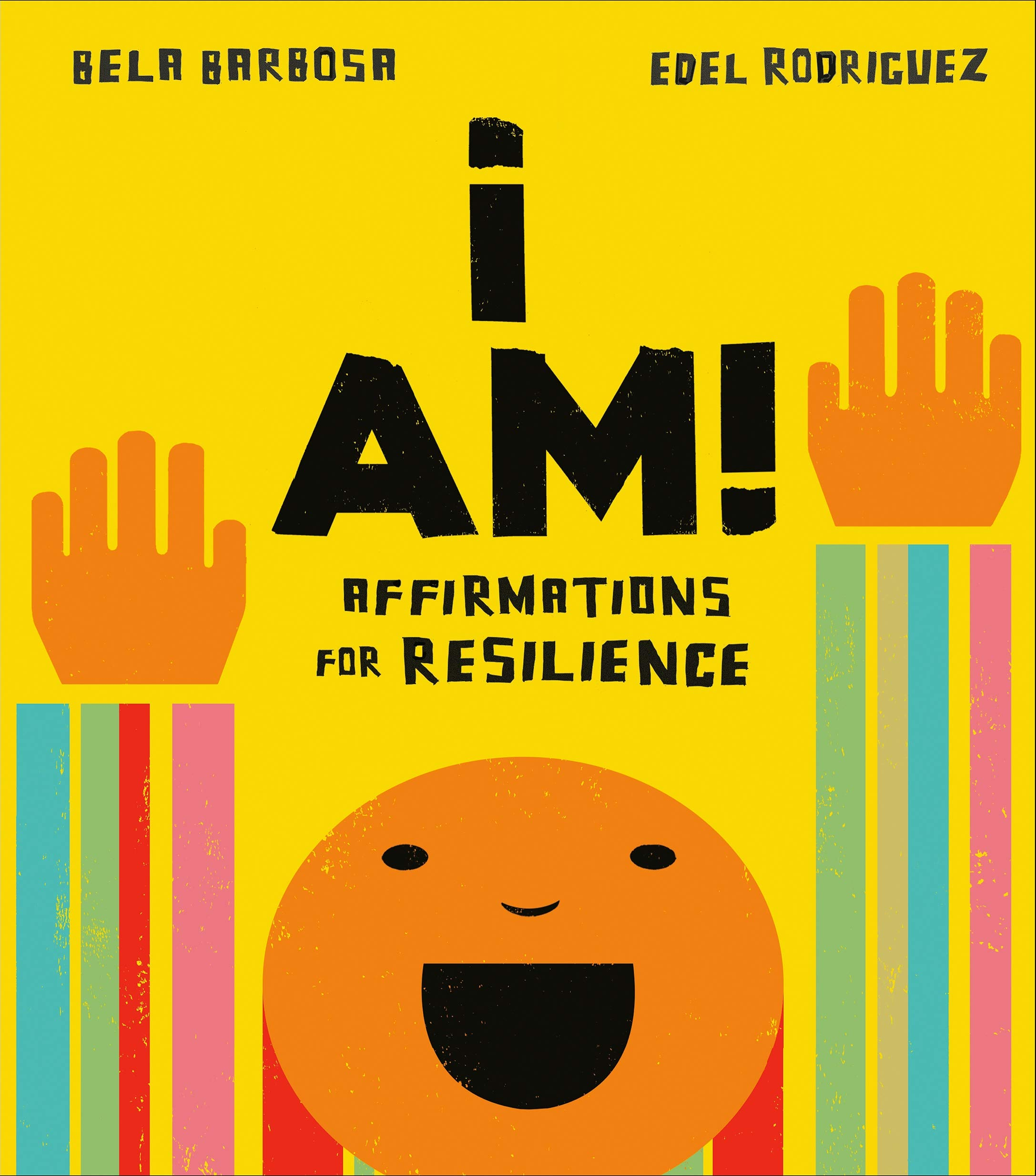 I Am!: Affirmations for Resilience: Barbosa, Bela, Rodriguez, Edel ...
