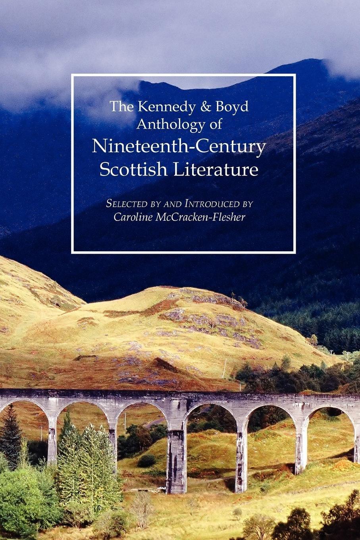 Download Kennedy & Boyd Anthology of Nineteenth-Century Scottish Literature ebook