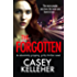 The Forgotten: An absolutely gripping, gritty thriller novel (Byrne Family trilogy Book 3)