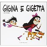 Gigina e Gigetta. Ediz. illustrata