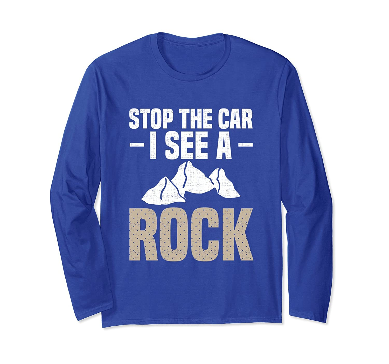 Rock Climbing Stop Car I Saw A Rock Unisex Long Sleeve Tee-alottee gift