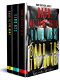 A Badd Brothers Box Set: Badd Motherf*cker, Badd Ass, Badd to the Bone (The Badd Brothers)