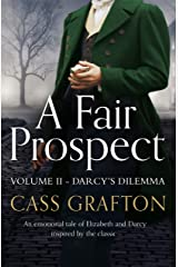 A Fair Prospect: Volume II - Darcy's Dilemma Kindle Edition