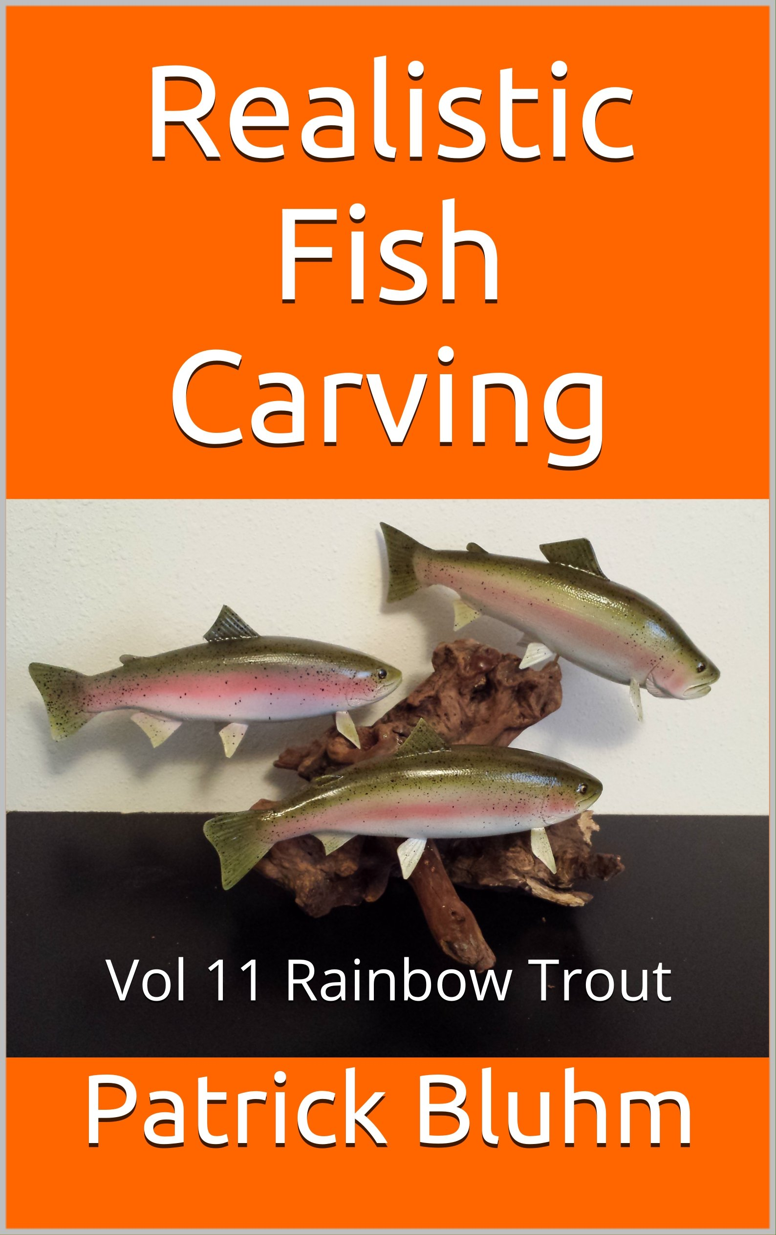 Realistic Fish Carving  Vol 11 Rainbow Trout  English Edition