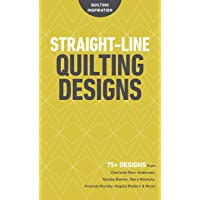 Straight-Line Quilting Designs: 75+ Designs from Charlotte Warr Andersen, Natalia Bonner, Mary Mashuta, Amanda Murphy…