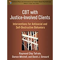 CBT with Justice-Involved Clients: Interventions for Antisocial and Self-Destructive Behaviors